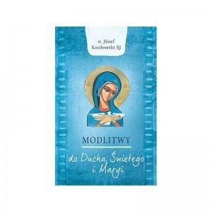 MODLITWY DO DUCHA ŚWIĘTEGO I MARYI
