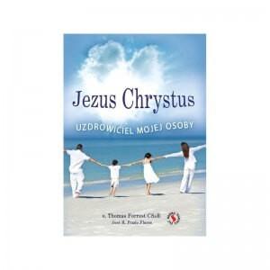 JEZUS CHRYSTUS, UZDROWICIEL MOJEJ OSOBY