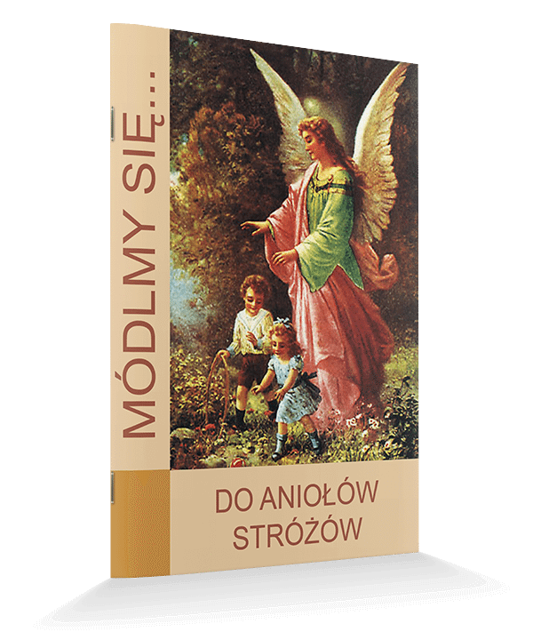 Modlitewnik do Aniołów Stróżów